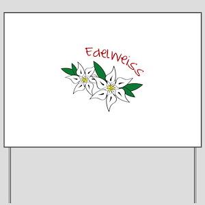 Edelweiss Yard Sign
