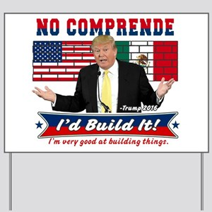 Trump 2016 Mexico US Wall Yard Sign