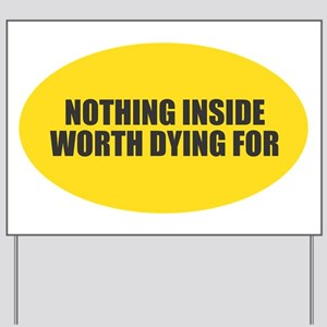 Nothing Inside Yard Sign