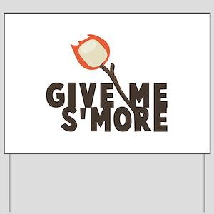 Give Me Smore Yard Sign
