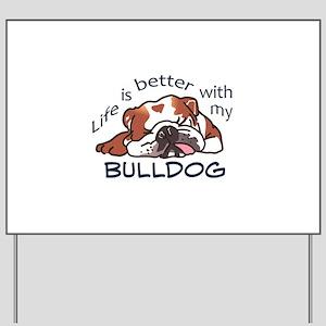 Better With Bulldog Yard Sign