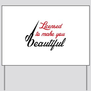 MAKE YOU BEAUTIFUL Yard Sign