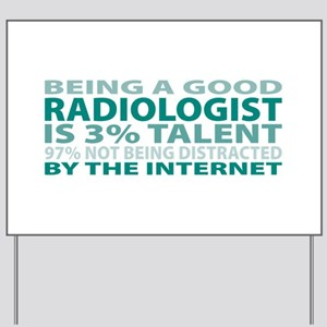Good Radiologist Yard Sign