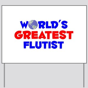 World's Greatest Flutist (A) Yard Sign