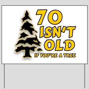 70 isn't old Yard Sign