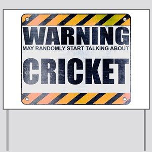 Warning: Cricket Yard Sign
