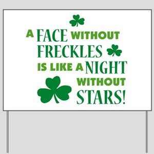 A face without freckles is li Yard Sign