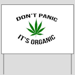 Don't Panic It's Organic Yard Sign