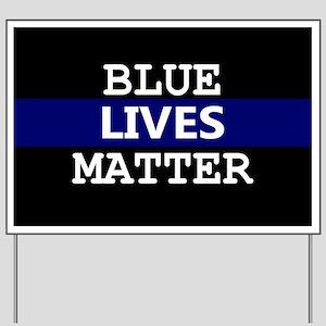 Blue Lives Matter Blue Stripe Yard Sign