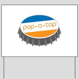 Pop.A.Top Yard Sign