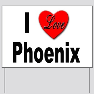 I Love Phoenix Yard Sign