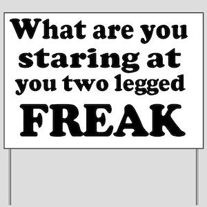 Two legged Freak Yard Sign