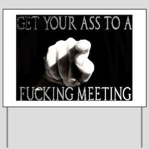 FUCKING MEETING Yard Sign