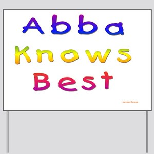 Abba Knows Best Yard Sign