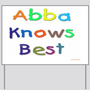 Abba knows best 3 Yard Sign