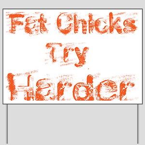 fat chicks Yard Sign