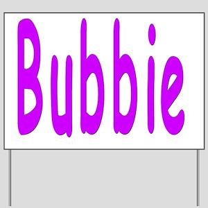 Bubbie Yard Sign