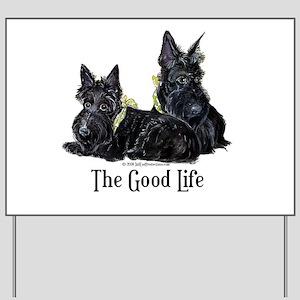 Scottish Terrier Good Life Do Yard Sign