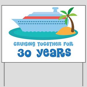 30th Anniversary Cruise Yard Sign