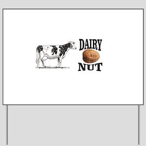 Dairy Nut Yard Sign