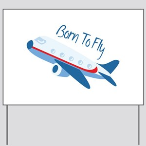 Born TO Fly Yard Sign