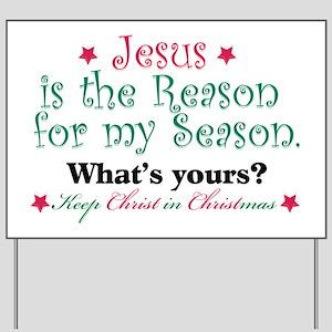 Jesus is my reason Yard Sign
