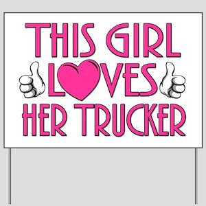 This Girl Loves Her Trucker Yard Sign