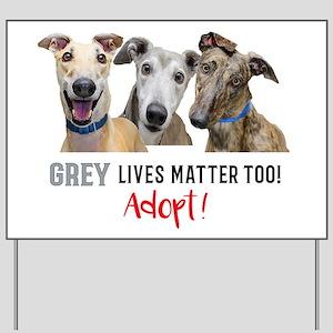 Grey Lives Matter Too ADOPT! Yard Sign