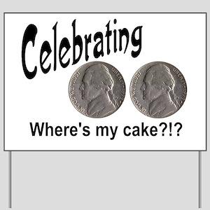 55 Cake?!?!? Yard Sign