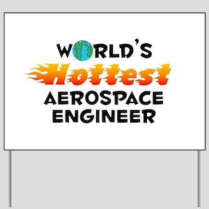 World's Hottest Aeros.. (C) Yard Sign