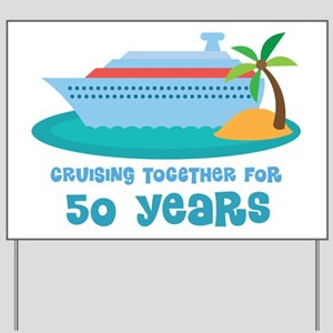 50th Anniversary Cruise Yard Sign