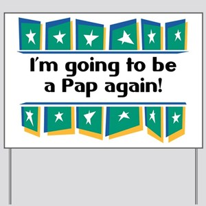 I'm Going to be a Pap Again! Yard Sign