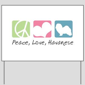 Peace, Love, Havanese Yard Sign