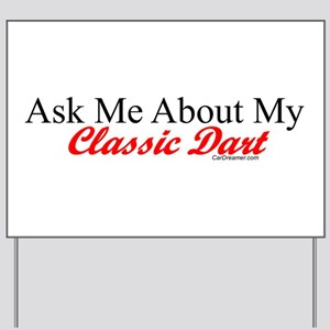 """Ask About My Dart"" Yard Sign"