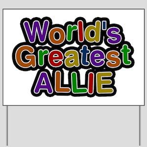 World's Greatest Allie Yard Sign