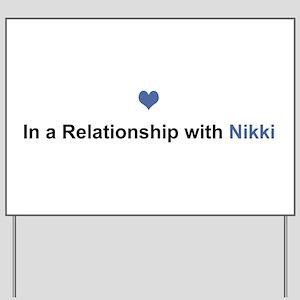 Nikki Relationship Yard Sign