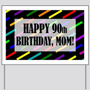 90th Birthday For Mom Yard Sign