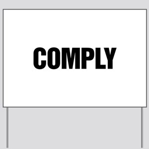 COMPLY Yard Sign