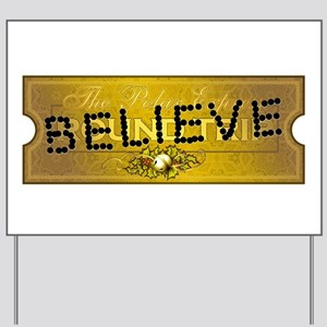 Polar Express Punched Ticket - BELIEVE Yard Sign