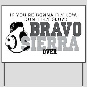 Bravo Sierra Avaition Humor Yard Sign