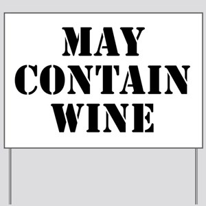 May Contain Wine Yard Sign