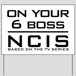On Your 6 Boss NCIS Yard Sign