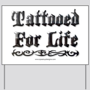Tattooed For Life Yard Sign
