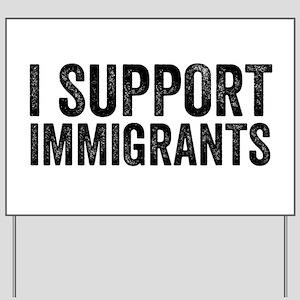I Support Immigrants Resist Anti Donald Trump Yard