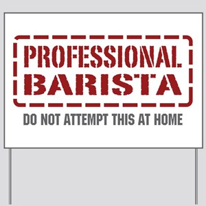 Professional Barista Yard Sign