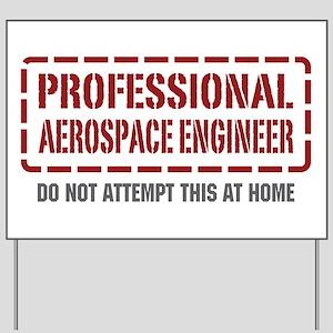 Professional Aerospace Engineer Yard Sign