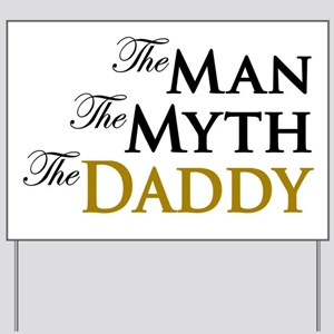The Man The Myth The Daddy Yard Sign