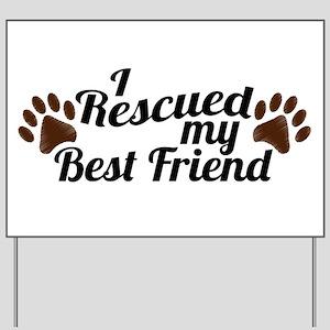 Rescued Dog Best Friend Yard Sign
