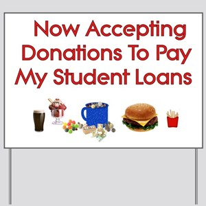 Student Loan Donations Yard Sign