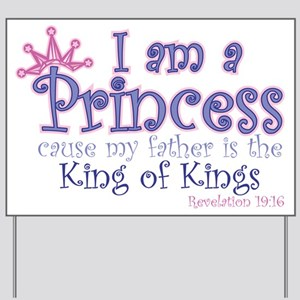 I am a Princess Yard Sign